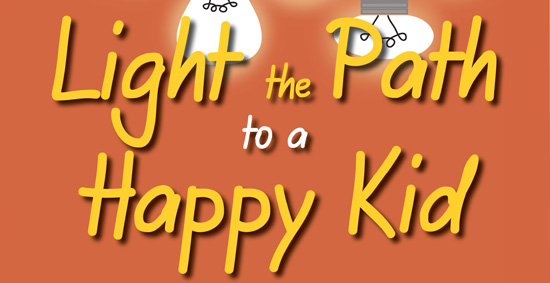 Light the Path to a Happy Kid